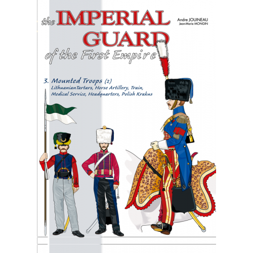 THE IMPERIAL GUARD OF THE FIRST EMPIRE - vol 3