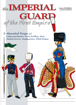 THE IMPERIAL GUARD OF THE 1st EMPIRE - vol 3