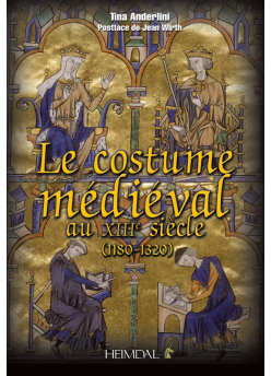 Le COSTUME MEDIEVAL AU XIIIe SIECLE